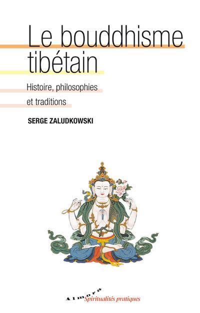 LE BOUDDHISME TIBETAIN - ORIGINES, HISTOIRE, PHILOSOPHIES ET ECOLES