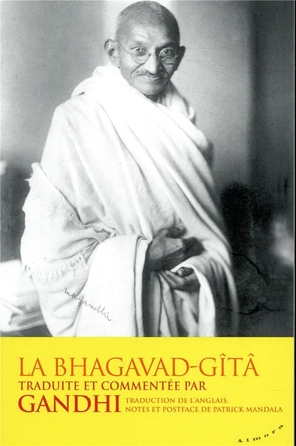 LA BHAGAVAD-GITA TRADUITE ET COMMENTEE PAR GANDHI