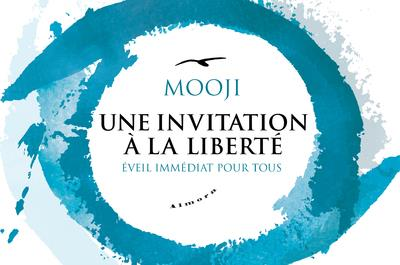 UNE INVITATION A LA LIBERTE - EVEIL IMMEDIAT POUR TOUS