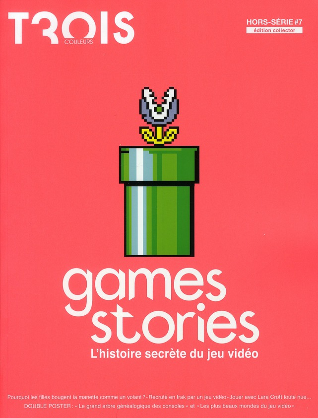 GAMES STORIES - L'HISTOIRE SECRETE DU JEU VIDEO