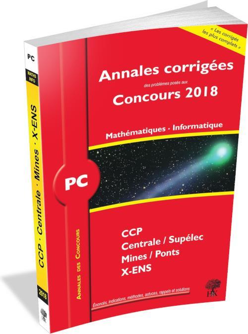ANNALES CORRIGEES CONCOURS 2018 PC MATHEMATIQUES INFORMATIQUE