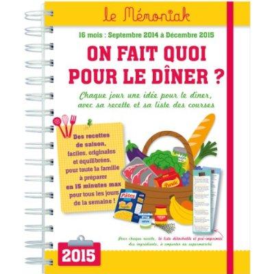 ON FAIT QUOI POUR LE DINER ? MEMONIAK 2014-2015