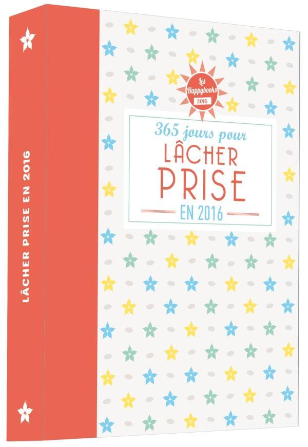 HAPPYBOOK 365 JOURS POUR LACHER PRISE 2016