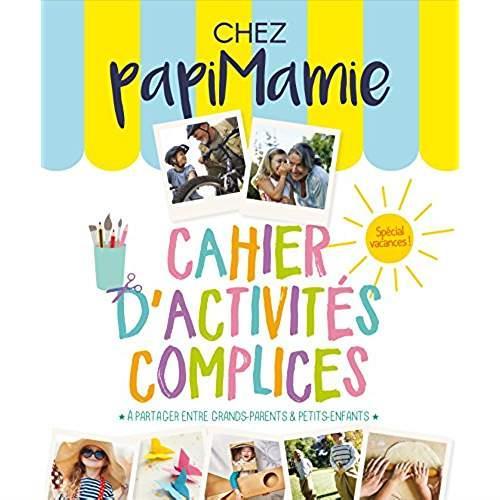 CAHIER D'ACTIVITES COMPLICES 2017 CHEZ PAPIMAMIE SPECIAL VACANCES