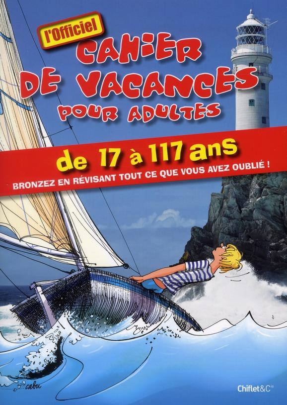 CAHIE DE VACANCES POUR ADULTES DE 17 A 117 ANS