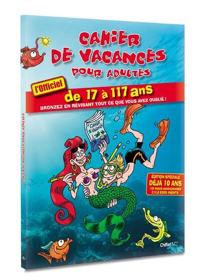 CAHIER DE VACANCES POUR ADULTES ETE 2017 DE 17 A 117 ANS