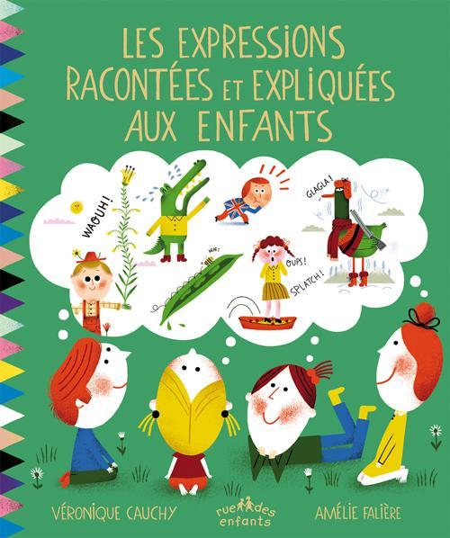 EXPRESSIONS RACONTEES ET EXPLIQUEES AUX ENFANTS (LES)