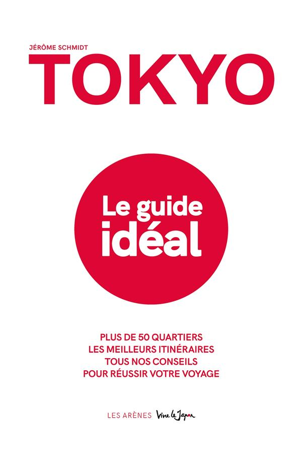 TOKYO, LE GUIDE IDEAL