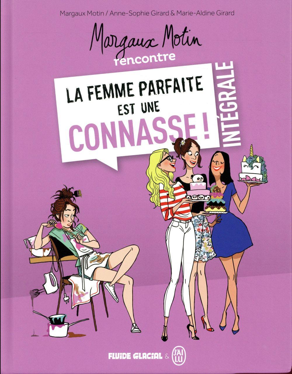 MARGAUX MOTIN RENCONTRE LA FEMME PARFAITE EST UNE CONNASSE !-INTEGRALE