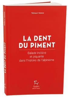 LA DENT DU PIMENT - BALADE EPICEE DANS L'HISTOIRE DE L'ALPINISME