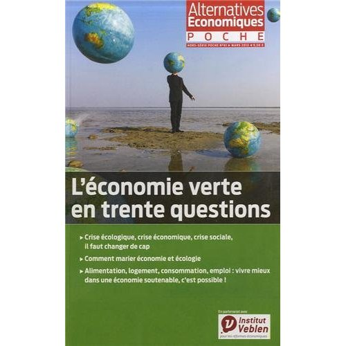 L'ECONOMIE VERTE EN 30 QUESTIONS - ALTERNATIVES ECONOMIQUES HORS-SERIE POCHE N 61