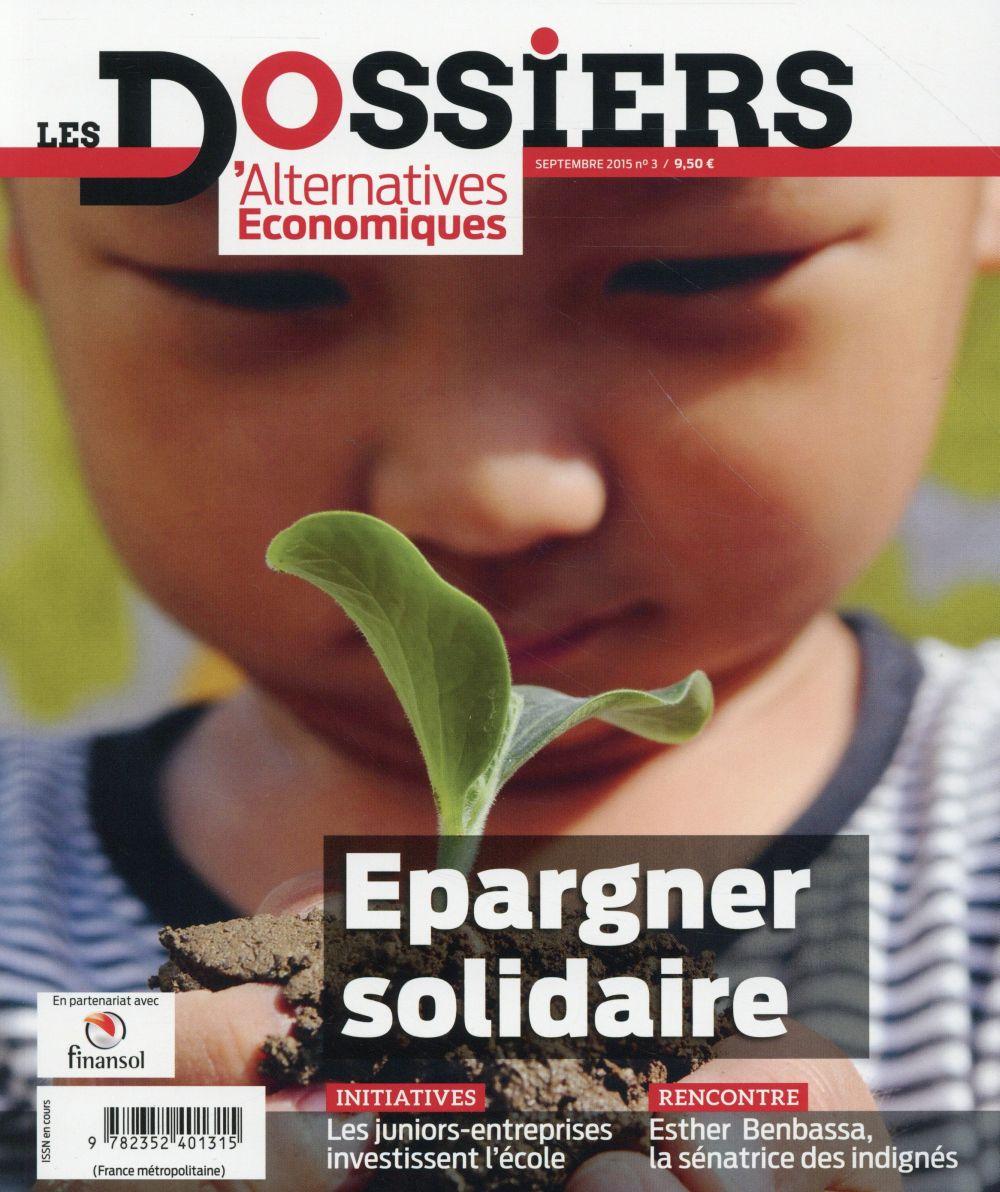 LES DOSSIERS D'ALTERNATIVES ECONOMIQUES - NUMERO 3 EPARGNER SOLIDAIRE