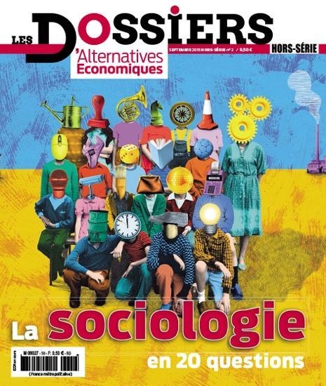 LES DOSSIERS D'ALTERNATIVES ECONOMIQUES - HORS-SERIE NUMERO 2 LA SOCIOLOGIE EN 20 QUESTIONS