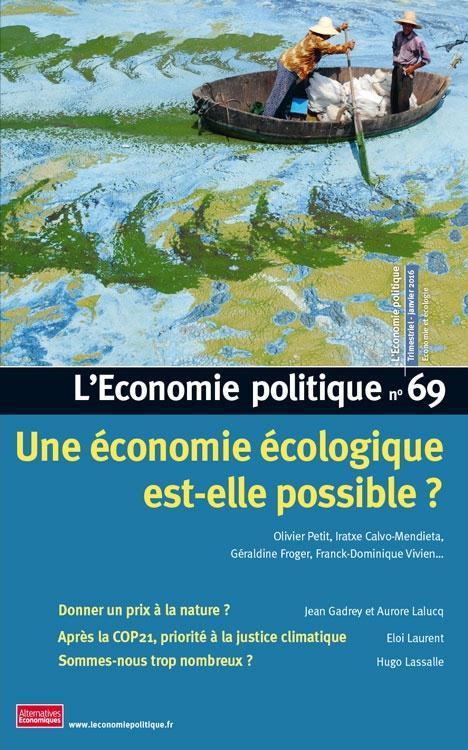 L'ECONOMIE POLITIQUE - NUMERO 69 UNE ECONOMIE ECOLOGIQUE EST-ELLE POSSIBLE ?