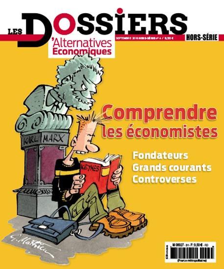 LES DOSSIERS D'ALTERNATIVES ECONOMIQUES - NUMERO 4 COMPRENDRE LES ECONOMISTES