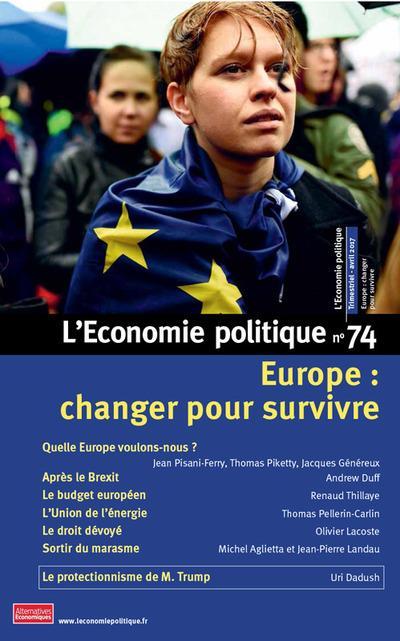 L'ECONOMIE POLITIQUE - NUMERO 74 EUROPE : CHANGER POUR SURVIVRE