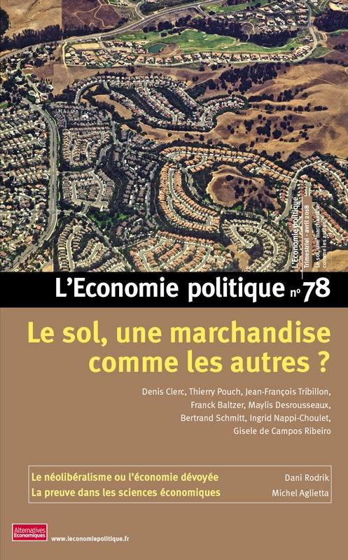 L'ECONOMIE POLITIQUE - NUMERO 78 LE SOL, UNE MARCHANDISE COMME LES AUTRES ?