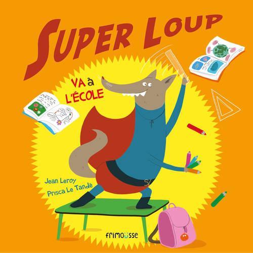 SUPER LOUP VA A L'ECOLE (REV)