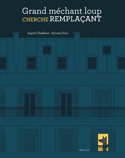 GRAND MECHANT LOUP CHERCHE REMPLACANT