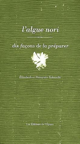 L' ALGUE DE NORI, DIX FACONS DE LA PREPARER