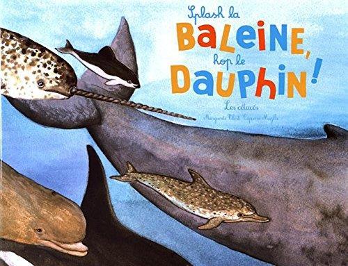 SPLASH LA BALEINE ! HOP LE DAUPHIN ! (COLL. OHE LA SCIENCE) - LES CETACES