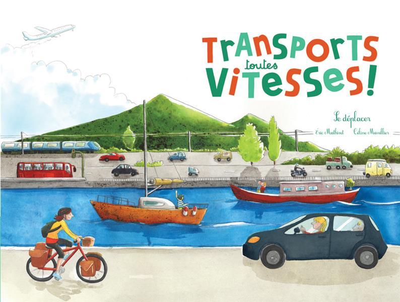 TRANSPORTS, TOUTES VITESSES ! (COLL. OHE LA SCIENCE)