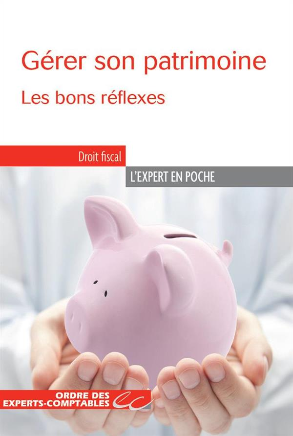 GERER SON PATRIMOINE  LES BONS REFLEXES