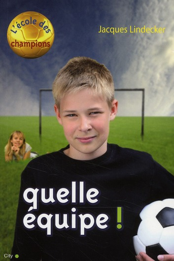ECOLE DES CHAMPIONS - QUELLE EQUIPE