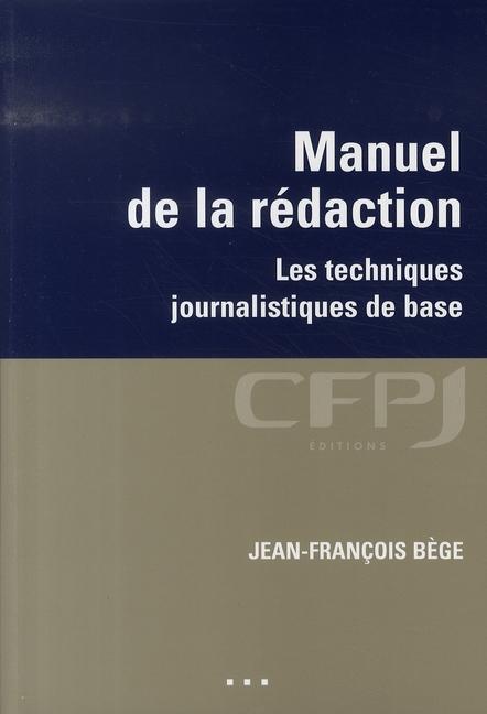 MANUEL DE LA REDACTION LES TECHNIQUES JOURNALISTIQUES DE BASE