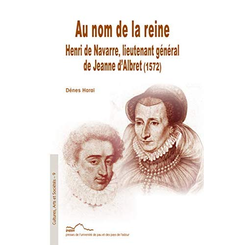 AU NOM DE LA REINE HENRI DE NAVARRE, LIEUTENANT GENERAL DE JEANNE D ALBRET (1572)