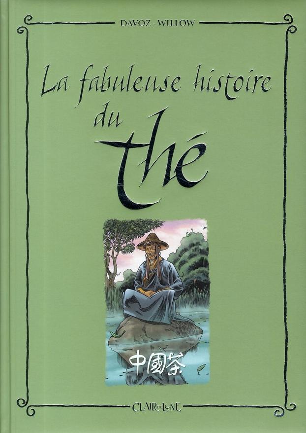 FABULEUSE HISTOIRE DU THE (LA)