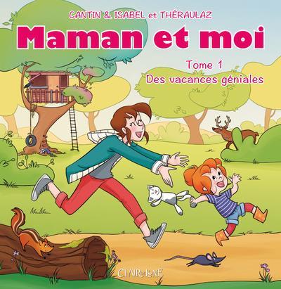 MAMAN ET MOI - TOME 1 DES VACANCES GENIALES