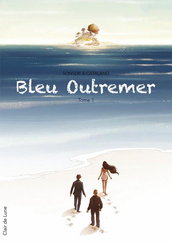BLEU OUTREMER - TOME 1