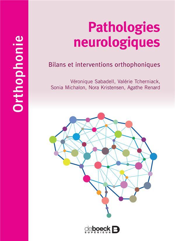 PATHOLOGIES NEUROLOGIQUES : BILANS ET INTERVENTIONS ORTHOPHONIQUES