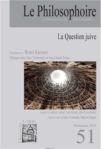 LE PHILOSOPHOIRE N 51 -LA QUESTION JUIVE - HIVER 2018