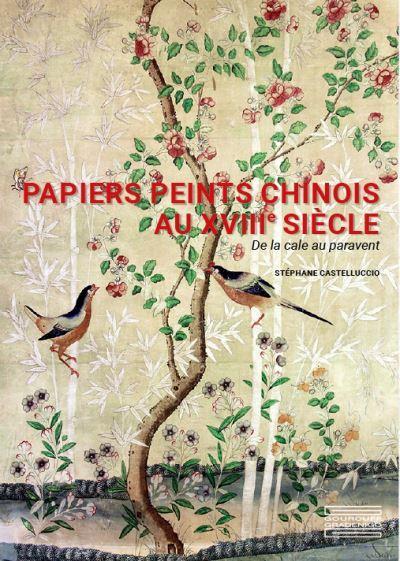 PAPIERS PEINTS CHINOIS AU XVIIIE SIECLE