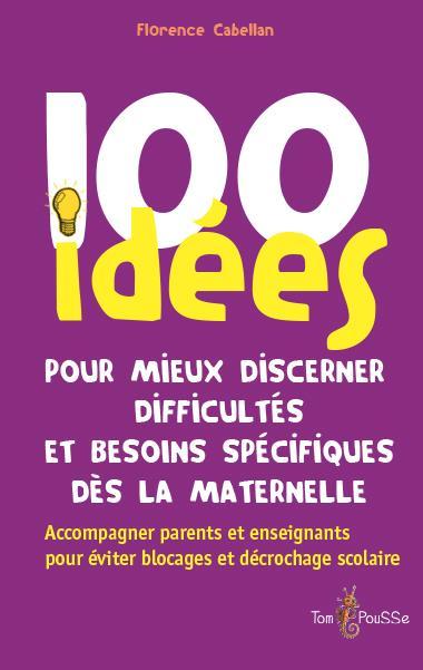 100 IDEES POUR MIEUX DISCERNER DIFFICULTES ET BESOINS SPECIFIQUES DES LA MATERNELLE