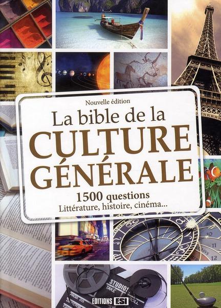 BIBLE DE LA CULTURE GENERALE - NOUVELLE EDITION