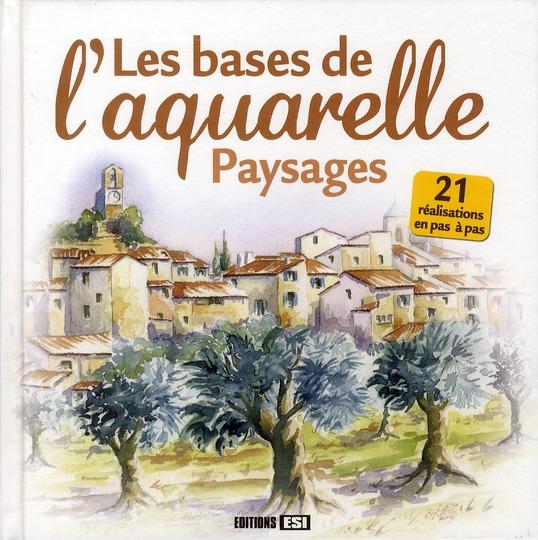 BASES DE L'AQUARELLE - PAYSAGES