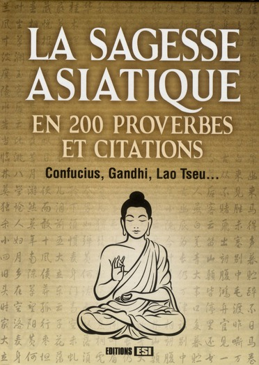 SAGESSE ASIATIQUE EN 200 PROVERBES ET CITATIONS*