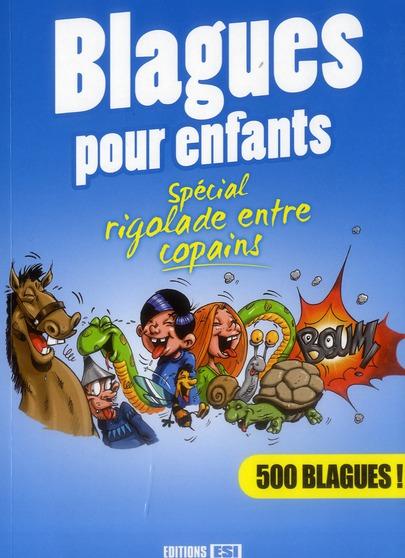 BLAGUES POUR ENFANTS - SPECIAL RIGOLADE ENTRE COPAINS *