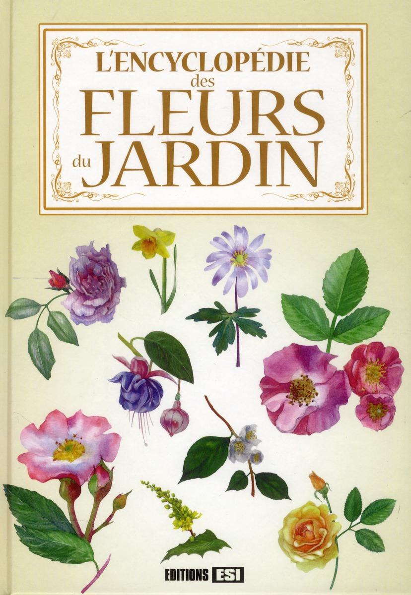 ENCYCLOPEDIE DES FLEURS DU JARDIN*