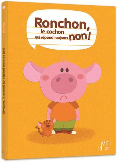 RONCHON, LE COCHON QUI REPOND TOUJOURS NON !