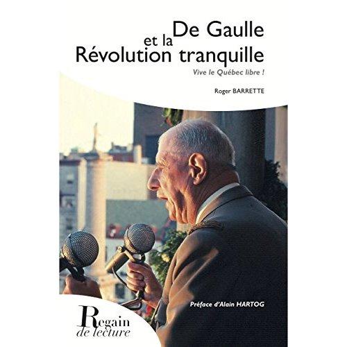 DE GAULLE ET LA REVOLUTION TRANQUILLE : VIVE LE QUEBEC LIBRE !