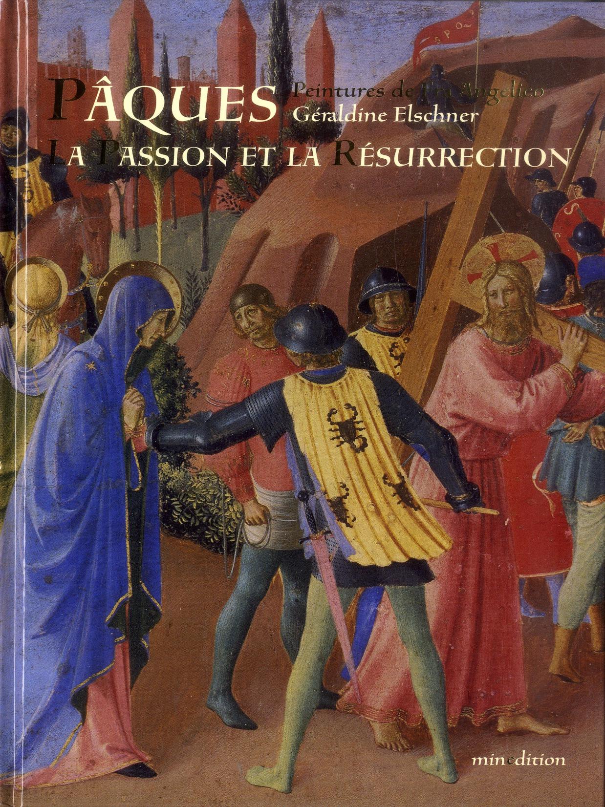 PAQUES LA PASSION ET LA RESURRECTION - SELON FRA ANGELICO