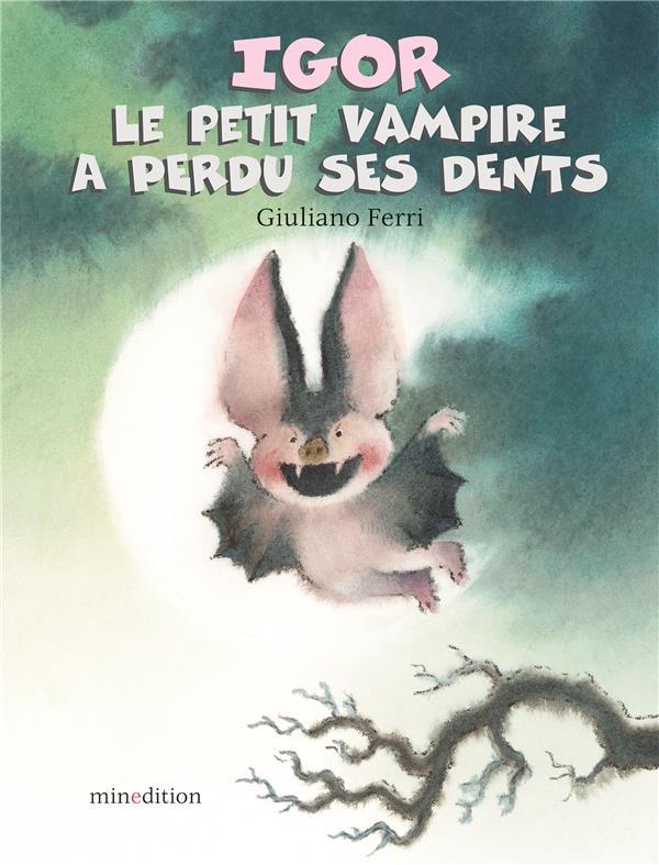 IGOR LE PETIT VAMPIRE A PERDU SES DENTS