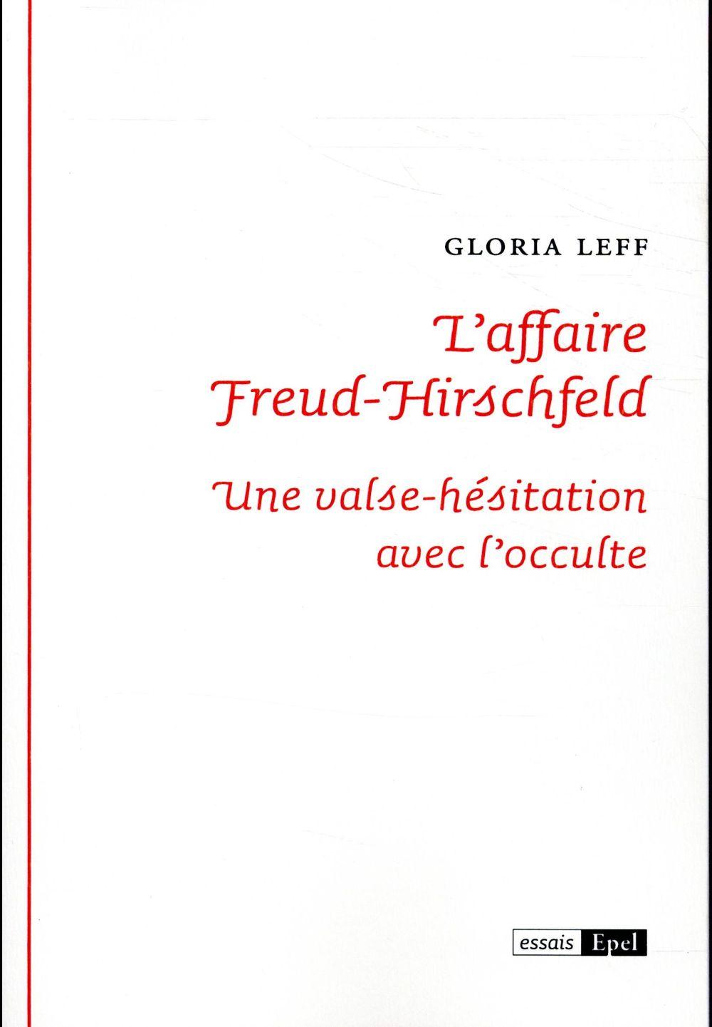 L AFFAIRE FREUD-HIRSCHFELD. VALSE HESITATION AUTOUR DE L OCCULTE