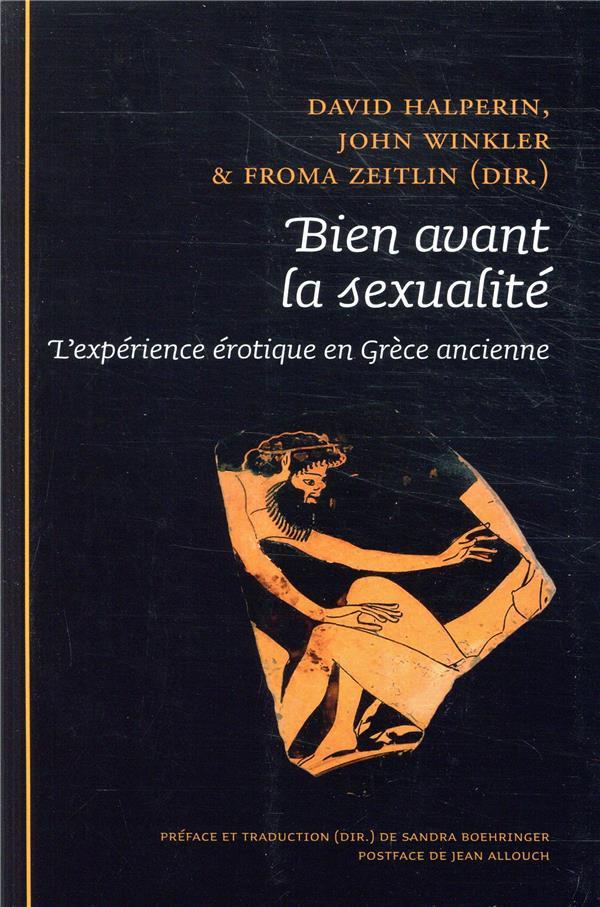 BIEN AVANT LA SEXUALITE. L EXPERIENCE EROTIQUE EN GRECE ANCIENNE