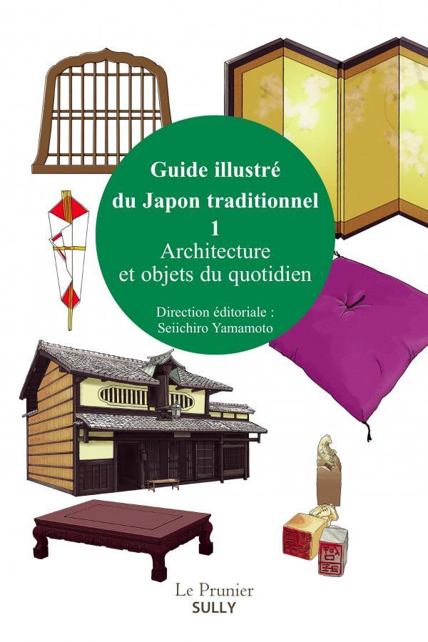 GUIDE ILLUSTRE DU JAPON TRADITIONNEL VOL 1