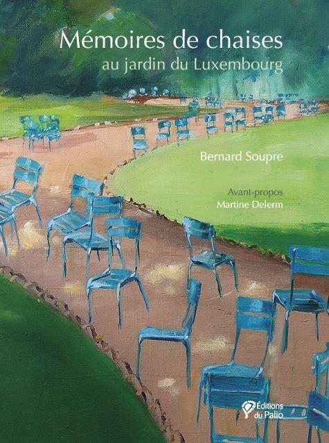 MEMOIRES DE CHAISES AU JARDIN DU LUXEMBOURG